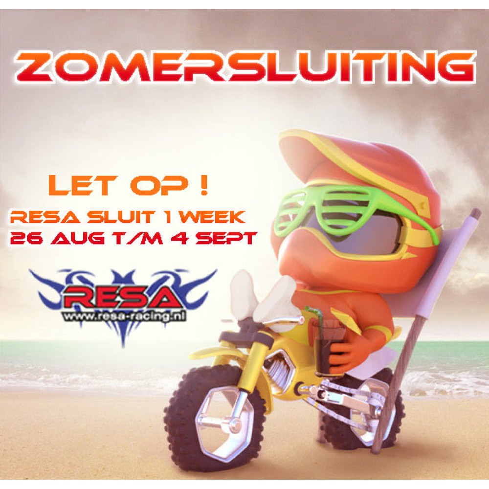 Zomersluiting bij Resa-Racing. 1 week dicht, 26 aug t/m 4 sept